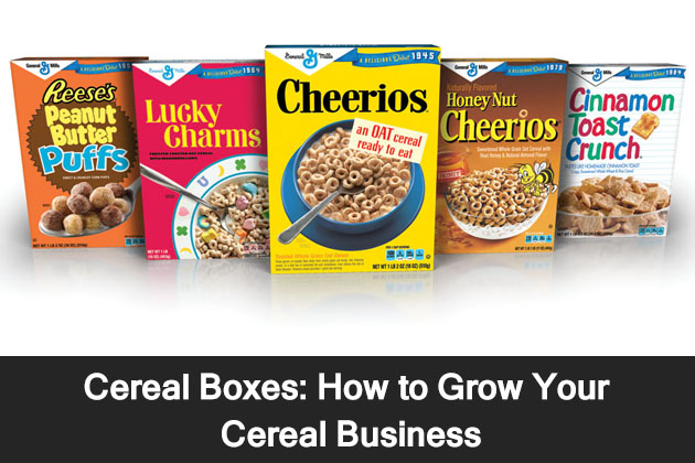 Cereal Boxes-How to Grow Your Cereal Business