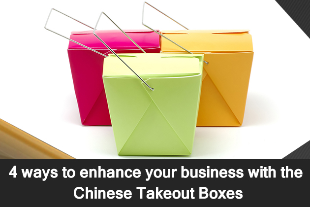 4 Ways to Enhance Your Business With The Chinese Takeout Boxes