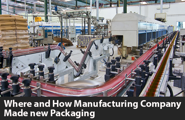 Where and How Manufacturing Company Made New Packaging?