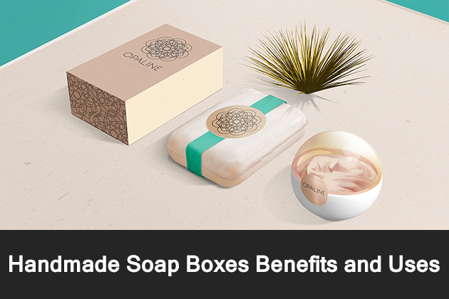 Handmade Soap Boxes Benefits and uses