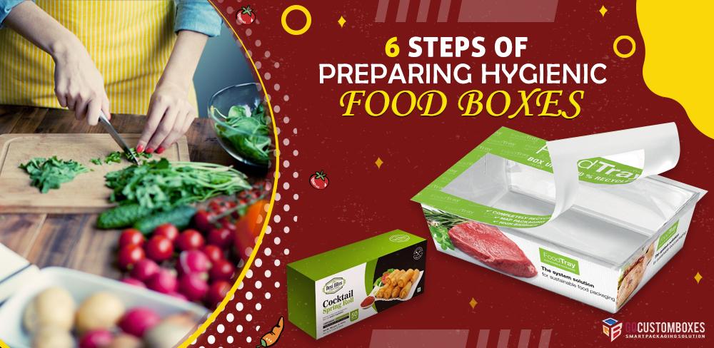 6 Steps of Preparing Hygienic Food Boxes - Go Custom Boxes UK