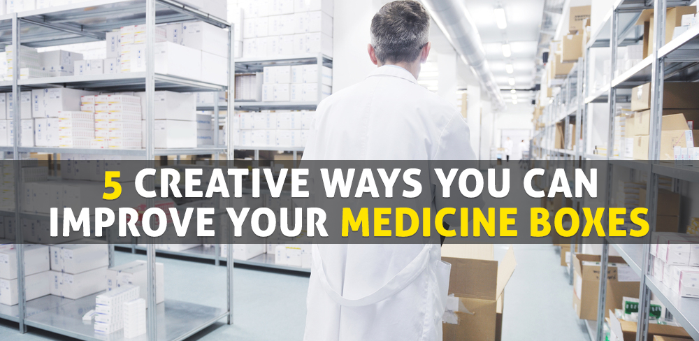 5 Creative Ways You Can Improve your Medicine Boxes