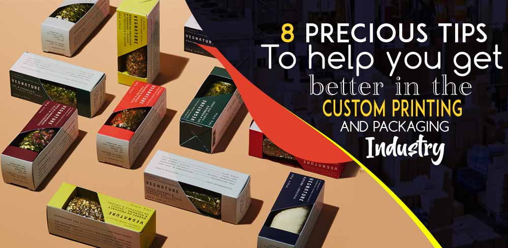 8 Tips to Get Better in Printing & Packaging Industry