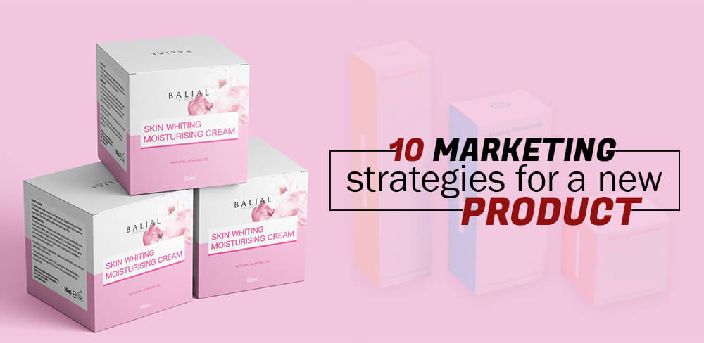 10 Marketing Strategies for a New Product